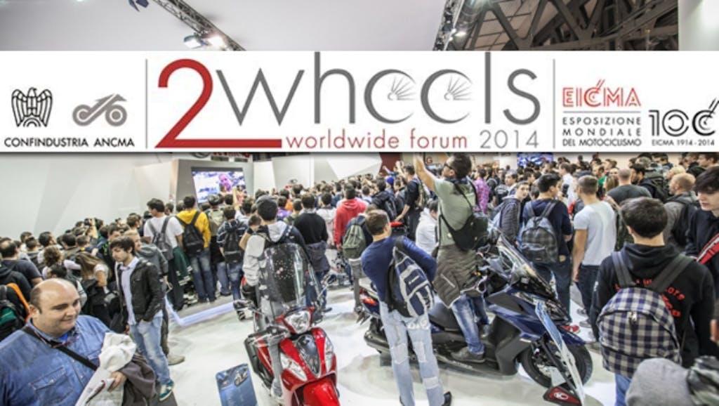 Worldwide 2 Wheels Forum @ EICMA